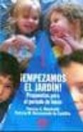 ¡EMPEZAMOS EL JARDIN! PROPUESTAS PARA EL PERIODO DE INICIO - 9789505503247 - PATRICIA C. ABUCHEDID