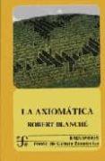 LA AXIOMATICA - 9789681666347 - ROBERT BLANCHE