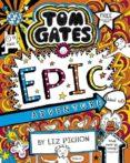 tom gates 13: tom gates: epic adventure (kind of)-thomas pynchon-9781407193557