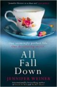 all fall down-jennifer weiner-9781471136757