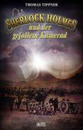 Ebooks em portugues descargar SHERLOCK HOLMES - NEUE FÄLLE 26: SHERLOCK HOLMES UND DER GEFALLENE KAMERAD de THOMAS TIPPNER  9783957192257 en español
