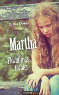 MARTHA FLÜCHTLINGSTOCHTER (EBOOK) - 9783958402157
