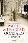 PACTO DE LEALTAD - 9788408127857 - GONZALO GINER