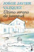 último verano de juventud-jorge javier vazquez-9788408159957