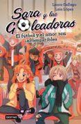 sara y las goleadoras 4. el futbol y el amor son incompatibles-laura gallego-laia lopez-9788408208457