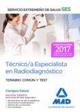 TECNICO/A ESPECIALISTA EN RADIODIAGNOSTICO DEL SERVICIO EXTREMEÑO DE SALUD (SES): TEMARIO COMUN Y TEST - 9788414210857 - VV.AA.