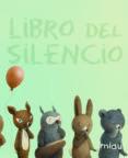 LIBRO DEL SILENCIO - 9788415116257 - DEBORAH UNDERWOOD