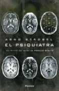 EL PSIQUIATRA - 9788415433057 - ARNOLD STROBEL