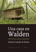 UNA CASA EN WALDEN - 9788415862857 - ANTONIO CASADO DA ROCHA