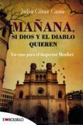 MAÑANA, SI DIOS Y EL DIABLO QUIEREN (SERIE BARTOLOME MONFORT 2) - 9788416087457 - JULIO CESAR CANO