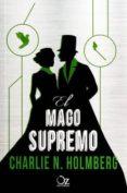 EL MAGO SUPREMO - 9788416224357 - CHARLIE N. HOLMBERG