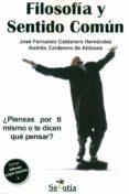 FILOSOFIA Y SENTIDO COMUN - 9788416921157 - JOSE FERNANDO CALDERERO HERNANDEZ
