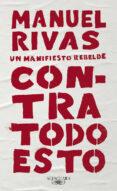 CONTRA TODO ESTO - 9788420431857 - MANUEL RIVAS