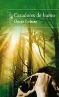CAZADORES DE HUMO - 9788420472157 - OSCAR LOBATO