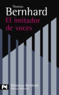 EL IMITADOR DE VOCES - 9788420649757 - THOMAS BERNHARD