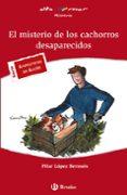 EL MISTERIO CACHORROS DESAPARECIDOS - 9788421653357 - PILAR LOPEZ BERNUES