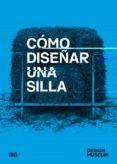 COMO DISEÑAR UNA SILLA (2ª ED.) - 9788425229657 - VV.AA.