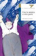 CON LA MUSICA A OTRA PARTE (VII PREMIO ALA DELTA) - 9788426348357 - ANTONIO DEL CAÑIZO