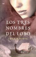 LOS TRES NOMBRES DEL LOBO - 9788427041257 - LOLA P. NIEVA