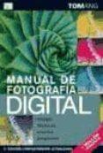 MANUAL DE FOTOGRAFIA DIGITAL. EQUIPO, TECNICA, EFECTOS, PROYECTOS - 9788428214957 - TOM ANG