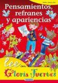 PENSAMIENTOS, REFRANES Y APARIENCIAS - 9788430567157 - GLORIA FUERTES