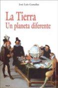 LA TIERRA: UN PLANETA DIFERENTE - 9788432136757 - JOSE LUIS COMELLAS GARCIA LLERA