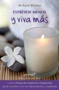 ESTRESESE MENOS Y VIVA MAS - 9788433026057 - RICHARD BLONNA