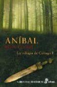 ANIBAL: LA TRILOGIA DE CARTAGO I - 9788435061957 - ROSS LECKIE