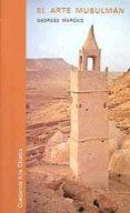 EL ARTE MUSULMAN (3ª ED.) - 9788437603957 - GEORGES MARCAIS