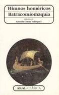 HIMNOS HOMERICOS; BATRACOMIOMAQUIA - 9788446010357 - VV.AA.