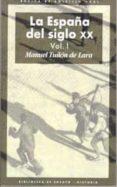 LA ESPAÑA DEL SIGLO XX (3 VOLS.) - 9788446011057 - MANUEL TUÑON DE LARA