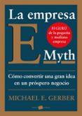 LA EMPRESA E-MYTH - 9788449324857 - MICHAEL E. GERBER