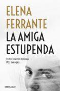 LA AMIGA ESTUPENDA (DOS AMIGAS 1) - 9788466344357 - ELENA FERRANTE