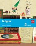 LENGUA TRIMESTRAL 2º EDUCACION PRIMARIA SAVIA ED 2015 - 9788467575057 - VV.AA.