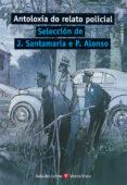 ANTOLOXIA DO RELATO POLICIAL (AULA DAS LETRAS) - 9788468213057 - VV.AA.