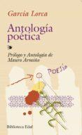 ANTOLOGIA POETICA (2ª ED.) - 9788471667557 - FEDERICO GARCIA LORCA