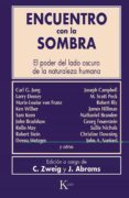ENCUENTRO CON LA SOMBRA: EL PODER DEL LADO OSCURO DE LA NATURALEZ A HUMANA - 9788472452657 - CONNIE ZWEIG