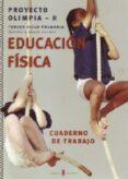 EDUCACION FISICA OLIMPIA H 5-6 CUADERNO EDUCACION PRIMARIA 5 - 9788476284957 - VV.AA.