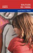 SOLITUDS DE L ANNA - 9788476605257 - JORDI SIERRA I FABRA