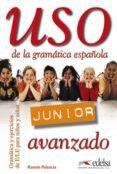 USO DE LA GRAMATICA ESPAÑOLA. JUNIOR (AVANZADO) - 9788477115557 - RAMON PALENCIA