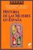 HISTORIA DE LAS MUJERES EN ESPAÑA - 9788477385257 - ELISA GARRIDO