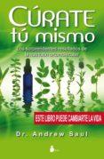 CURATE A TI MISMO: LOS SORPRENDENTES RESULTADOS DE LA NUTRICION O RTOMOLECULAR - 9788478088157 - ANDREW SAUL
