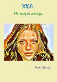 XILA. MI MEJOR AMIGA (EBOOK) - 9788483266557
