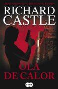 OLA DE CALOR (SERIE CASTLE 1) - 9788483651957 - RICHARD CASTLE