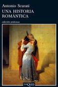UNA HISTORIA ROMANTICA - 9788483831557 - ANTONIO SCOLARI