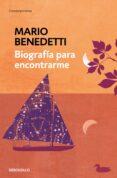 BIOGRAFIA PARA ENCONTRARME - 9788490626757 - MARIO BENEDETTI