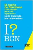SUEÑO DE BARCELONA,LA. ¿UNA CIUDAD PARA VIVIR O PARA VER? - 9788490647257 - NURIA CUADRADO