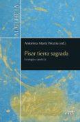 Libro de google descarga gratuita PISAR TIERRA SAGRADA. ECOLOGÍA Y JUSTICIA de SILVIA MARTÍNEZ CANO