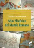 ATLAS HISTORICO DEL MUNDO ROMANO - 9788490773857 - CRISTOBAL GONZALEZ ROMAN