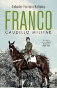 Descargar libro isbn 1-58450-393-9 FRANCO, CAUDILLO MILITAR en español 9788491647157